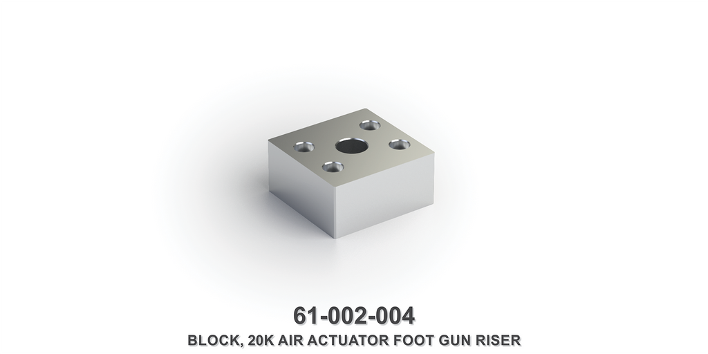 20K Air Actuator Foot Gun Riser Block