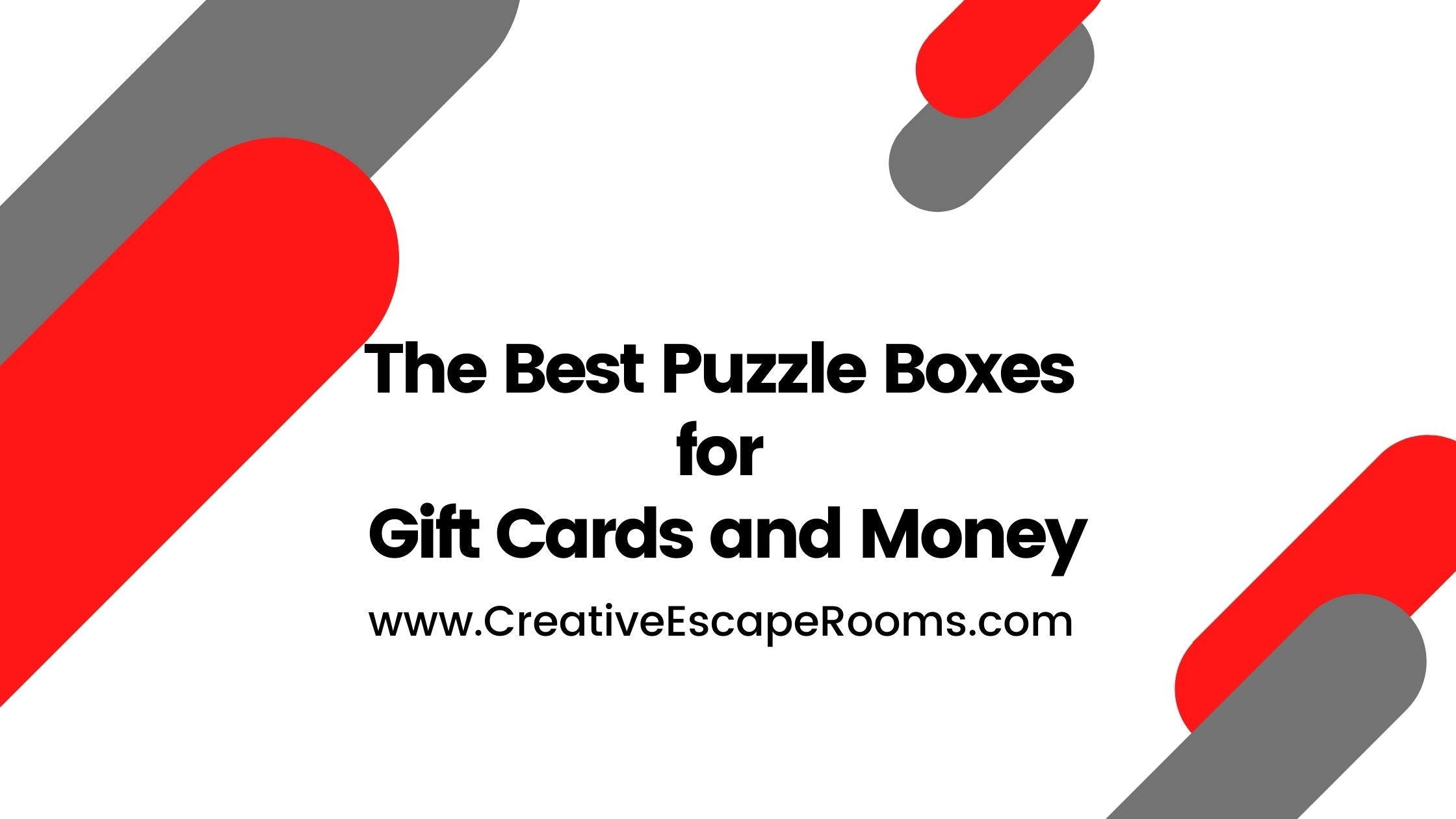The Best Puzzle Boxes For Gift Cards and Money
