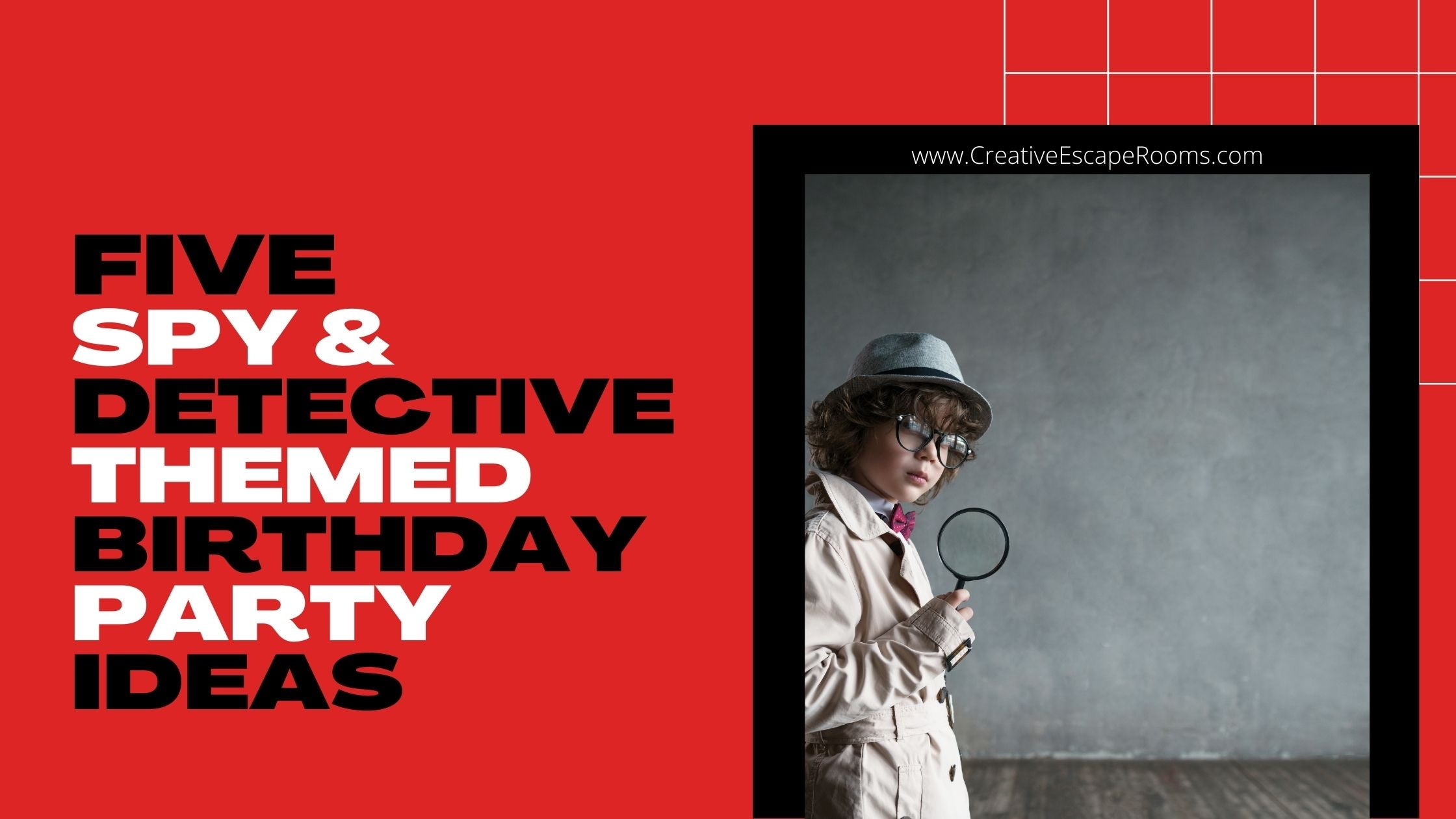 Five Spy and Detective Themed Birthday Party Ideas