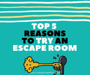 Five Reasons to Try an Escape Room