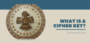 Just What Is A Cipher Key and How Does It Work?