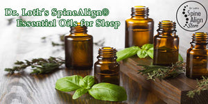 Dr. Loth's SpineAlign Sleep Store Essential Oils for Sleep