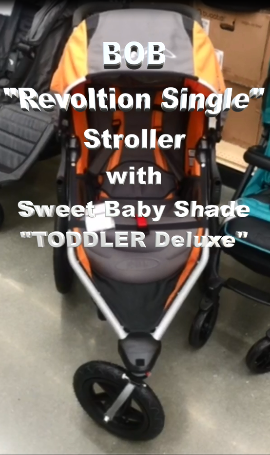 "Sweet Baby Shade TODDLER~Deluxe on the ""Bob Revolution Single"" stroller"