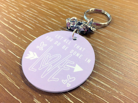 Let All That You Do Be Done In Love Key Chain