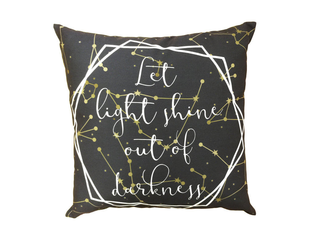 Let Light Shine Out of Darkness Pillow