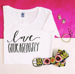 Love Courageously Tee - do good shop ethical gifts