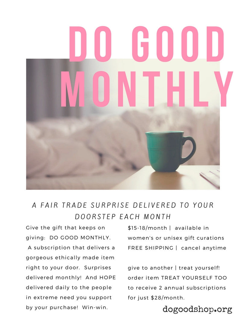 Do Good Monthly :: ethically handcrafted gifts delivered monthly