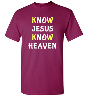 Know Jesus Know Heaven, Front Print T-Shirt, Yellow/White Letters - 12 Colors