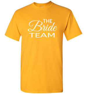 Wedding Style 3, Bridesmaids, The Bride Team, Front Print T-Shirt, 12 Colors