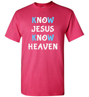 Know Jesus Know Heaven, Front Print T-Shirt, Blue/White Letters - 12 Colors