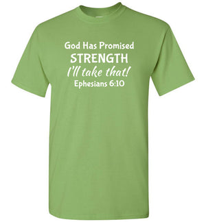 I'll Take That, Strength, Front Print T-Shirt - 12 Colors