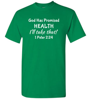 I'll Take That, Health, Front Print T-Shirt - 12 Colors