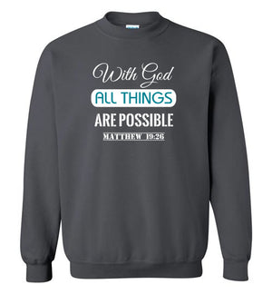 With God All Things Are Possible Crewneck Sweatshirt, 12 Colors