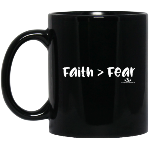 Faith is Greater than Fear Mug, 11 oz, Black