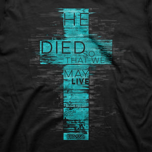 He Died So That We May Live, Adult T-Shirt