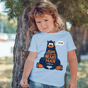 Jesus Loves Me Beary Much T-Shirt, 1 John 4:16, Babies
