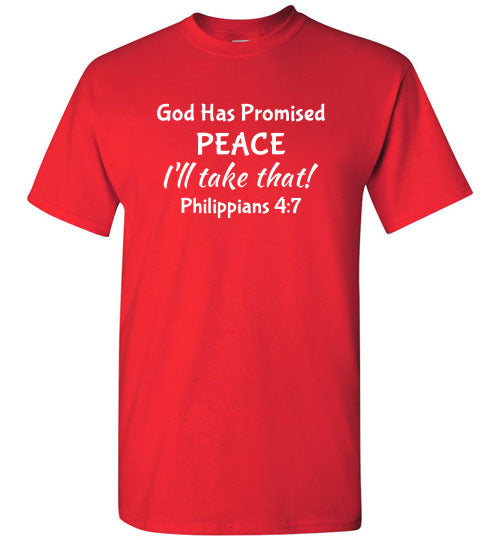 I'll Take That, Peace, Front Print T-Shirt - 12 Colors