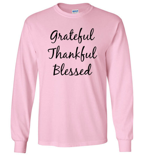 Long Sleeve T-Shirt - Grateful, Thankful, Blessed - 8 Colors (also in Youth sizes)