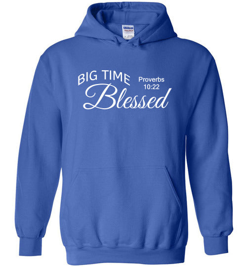 Big Time Blessed, Front Print Hoodie, 12 Colors