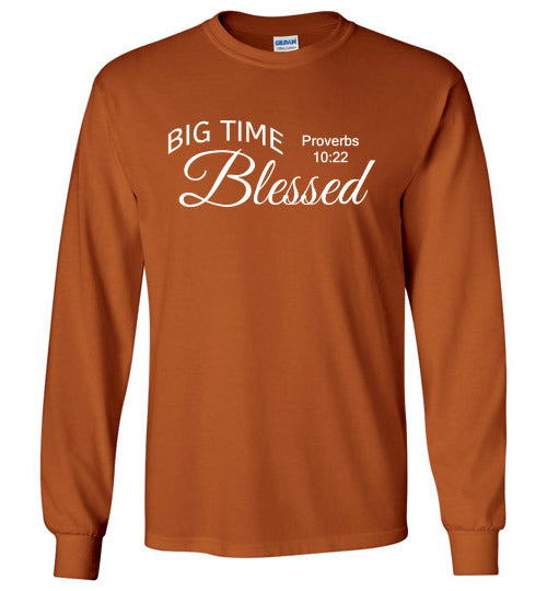 Big Time Blessed, Long Sleeve T-Shirt, Front Print, 12 Colors