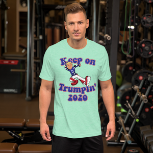 Keep on Trumpin' 2020, Unisex T-Shirt, 14 Colors