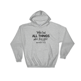 With God All Things Are Possible, Front Print Hoodie - 5 Colors