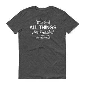 With God All Things Are Possible, Front Print T-Shirt, 16 Colors