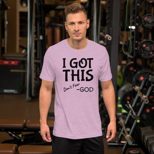 I Got This, Don't Fear, Front Print, Short-Sleeve Unisex T-Shirt, 13 Colors