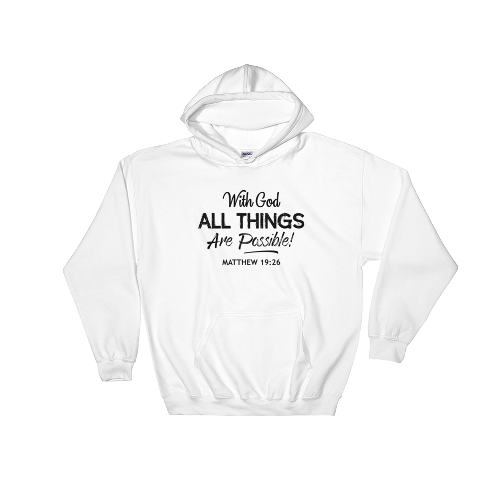Hoodie - With God, All Things Are Possible - 5 Colors