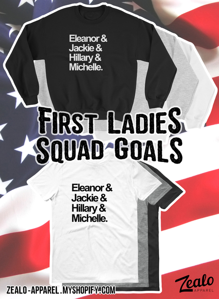 First Ladies Squad Goals Political T-Shirts and Sweaters