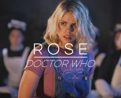 Rose Tyler, Doctor Who, 10 Badass Fictional Females