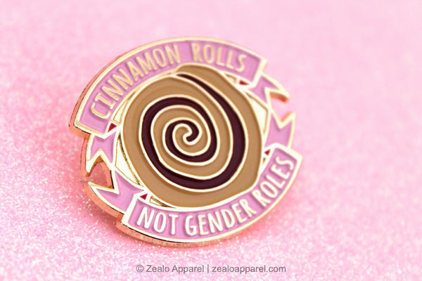 Cinnamon Rolls, Not Gender Roles Feminist Enamel Pin - Zealo Apparel