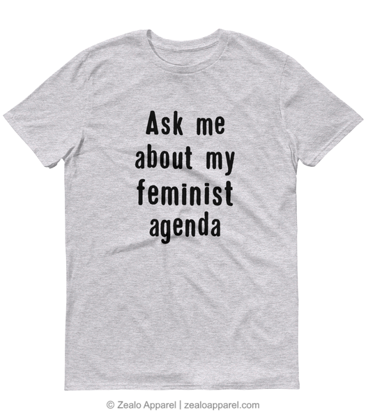 Ask Me About My Feminist Agenda T-Shirt - Grey Marl - Zealo Apparel Feminism Shirts
