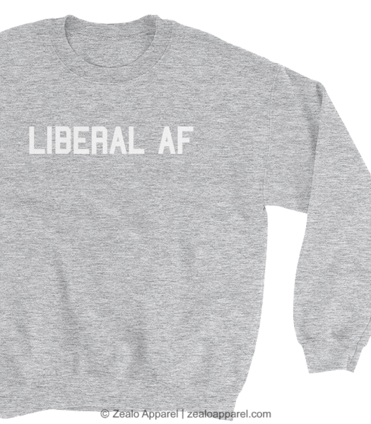 Liberal AF Sweatshirt Close-Up - Zealo Apparel Political Sweaters