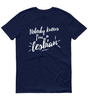 Nobody Knows I'm A Lesbian Shirt - Customizable LGBTQ Pride T-Shirt - Zealo Apparel