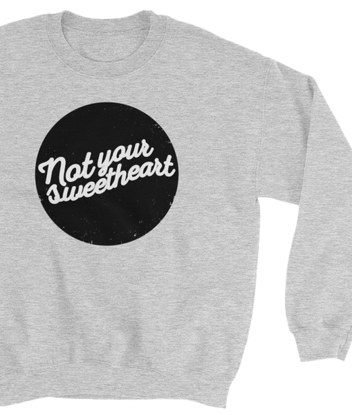Not Your Sweetheart Feminist Sweatshirt Close-Up - Zealo Apparel Sweaters