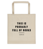 This Is Probably Full Of Books Tote Bag - Zealo Apparel Bags