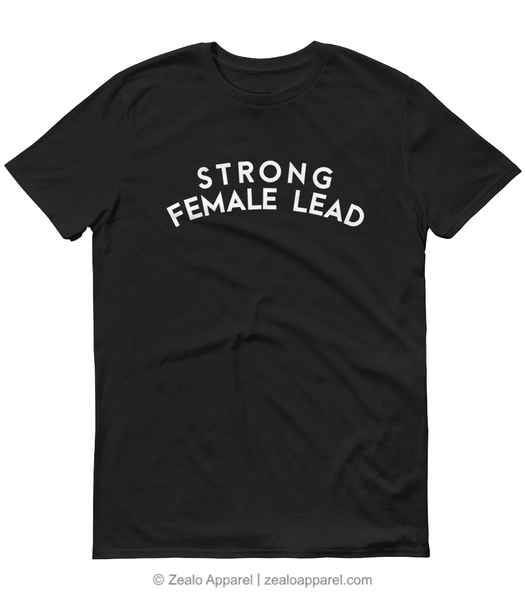 Strong Female Lead Female Empowerment Feminist T-Shirt - Zealo Apparel feminism shirts
