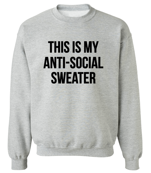 This Is My Anti-Social Sweater Sweatshirt - Zealo Apparel