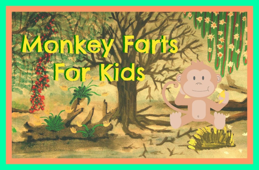 Monkey Farts for Kids