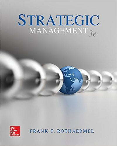 9781259420474 | Strategic Management: Concepts, by Rothaermel, 3rd Edition