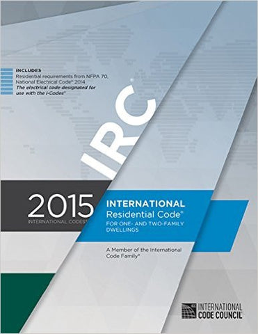 2015 International Residential Code for One- and Two-Family Dwellings | 9781609834708