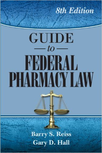 9780967633275 | Guide to Federal Pharmacy Law, 8th Ed. (Reiss, Guide to Federal Pharmacy Law) 8th Edition