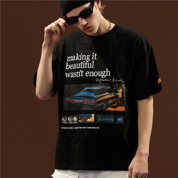 Making It Beautiful Wasn't Enough Print Car Tshirts Fashion Streetwear Hip Hop T Shirts Casual Short Sleeve Tops Tees