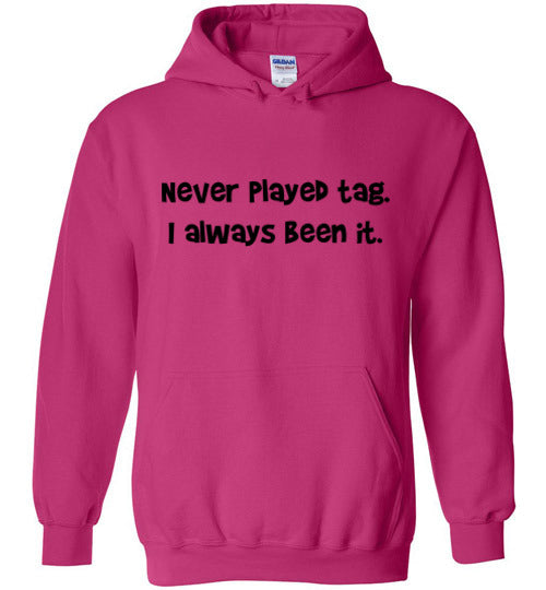 Never Played Tag Hoodie