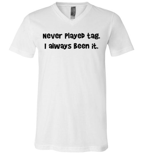 Never Played Tag V-Neck T-Shirt