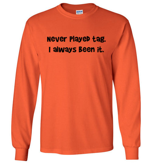 Never Played Tag Long Sleeve T-Shirt