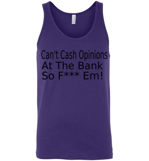 Can't Cash Opinions Tank Top