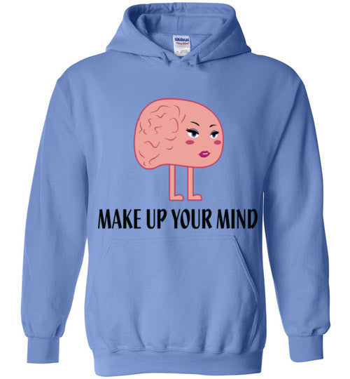 Make Up Your Mind Hoodie - Marvel Hairs