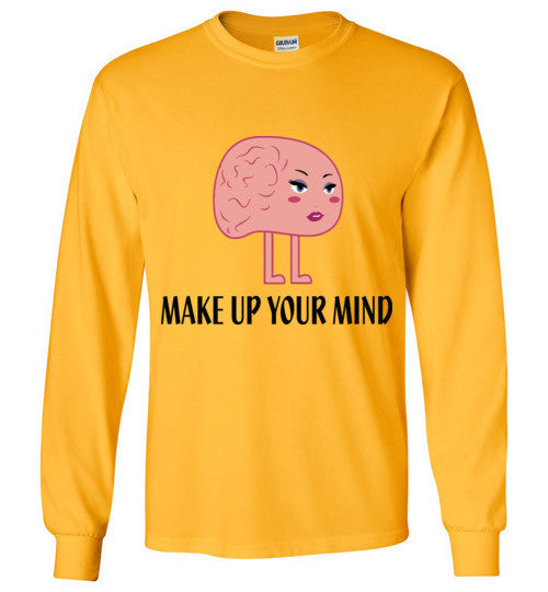 Make Up Your Mind Long Sleeve T-Shirt - Marvel Hairs